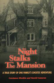 night stalks the mansion a true story of one family u0027s ghostly