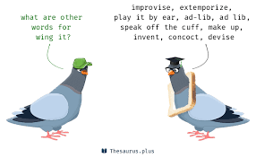 terms speak the cuff and wing it similar meaning