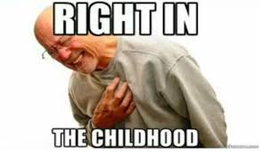 Right In The Childhood Meme - memes i relate to as someone who grew up experiencing emotional