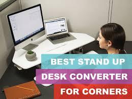Stand Up Corner Desk Best Adjustable Standing Corner Desks And Cubicle Converters