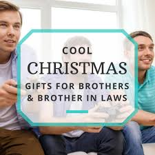 Christmas Gifts For Mother In Laws Epic Christmas Gifts For Brothers Nerdy Manly And Classy Ideas