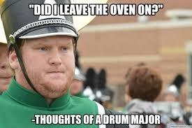 Drum Major Meme - of a drum major