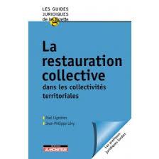cuisine collective reglementation la restauration collective dans les collectivités territoriales le