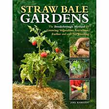 straw bale gardening organic gardening mother earth news