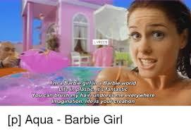 Barbie Girl Meme - 25 best memes about aqua barbie girl aqua barbie girl memes