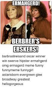 Funny Oscar Memes - ermahgerdi berbrer s erskers barbrastreisand oscar winner win