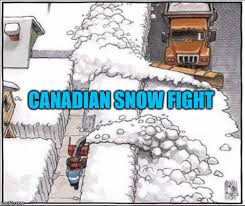Canada Snow Meme - canadian snow fight imgflip