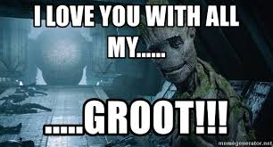 L Love You Meme - i love you with all my groot yo soy groot meme