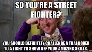 Muay Thai Memes - the street fighter complex muay thai guy