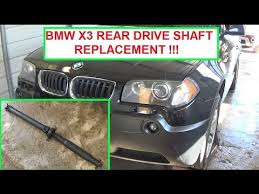 bmw drive shaft bmw x3 e83 drive shaft removal and replacement rear driveshaft
