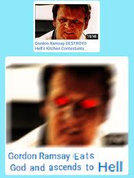 Gordan Ramsey Memes - this hell is raw gordon ramsay know your meme