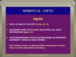 faith gifts what spiritual gifts are