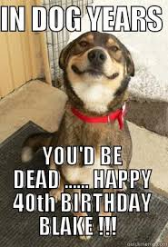 Funny 40th Birthday Memes - janet hay 37 s funny quickmeme meme collection