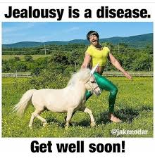 Funny Get Well Meme - jealousy is a disease get well soon meme on esmemes com