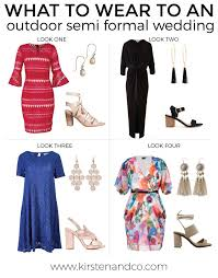 what to wear to a wedding what to wear to an outdoor semi formal wedding kirsten and co