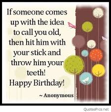 funny birthday quotes for male friends best friends birthday