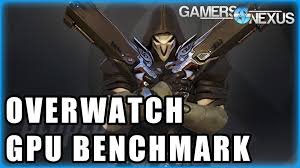 video bench mark best video cards for overwatch gpu benchmark youtube