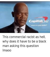 Racist Black Memes - this commercial racist as hell why does it have to be a black man