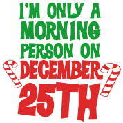 i m only a morning person on december 25th t shirt spreadshirt