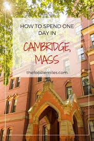 how to spend one day in cambridge ma things to do and best