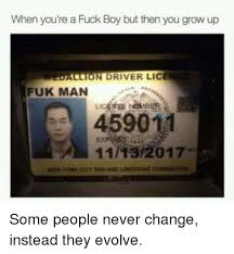 Grow Up Meme - when you re a fuck boy but then you grow up allion driver lice fuk