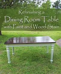 Refinishing Dining Room Table Refinishing A Dining Room Table With Paint And Wood Stain Hometalk