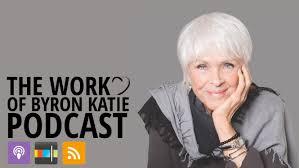 podcast how to work with trauma u2014the work of byron katie in zurich
