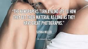 Turn A Blind Eye The Newspapers Turn A Blind Eye To How They Get Their Material