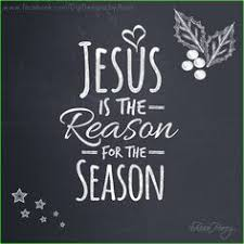 jesus is the reason for the season my favorite time of year