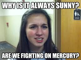Noob Meme - why is it always sunny are we fighting on mercury aoe noob