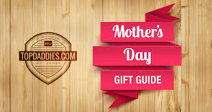 2017 mother u0027s day gift guide gift ideas from topdaddies