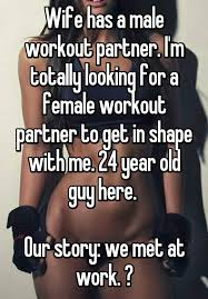 Workout Partner Meme - wife has a male workout partner i m totally looking for a female