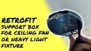 how heavy is a ceiling fan install a ceiling fan retrofit junction box support a heavy light