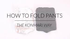 how to fold pants konmari method by marie kondo youtube