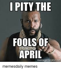 I Pity The Fool Meme - 25 best memes about i pity the fools i pity the fools memes