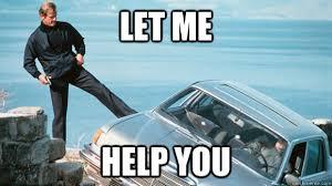 Help Me Help You Meme - let me help you bond meme quickmeme
