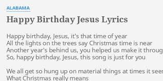 Is Really Jesus Birthday Happy Birthday Jesus Lyrics By Alabama Happy Birthday Jesus It S