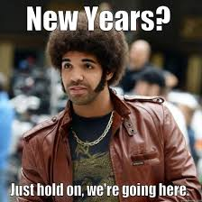 New Drake Meme - drake new years quickmeme
