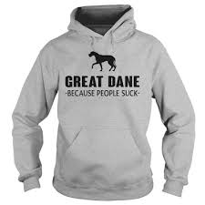 geat dane because people the best hoodie for the black