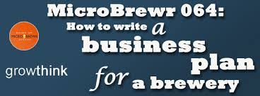microbrewr 064 how to write a business plan for a brewery