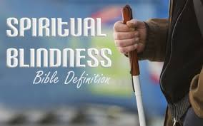Blind Bible What Is Spiritual Blindness