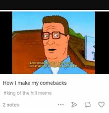 King Of The Hill Meme - 25 best memes about king of the hill meme king of the hill memes