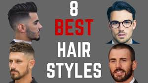 the 8 best hairstyles for men for 2017 youtube