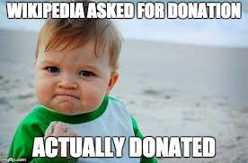 Wikipedia Donation Meme - yes baby imgflip
