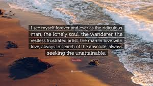 Frustrated Love Quotes by Henry Miller Quote U201ci See Myself Forever And Ever As The