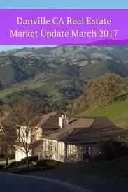 California Real Estate Market 9 Best Danville Ca Real Estate Market Update March 2017 Images On