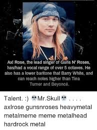 Axl Rose Meme - axl rose the lead singer of guns n roses hashad a vocal range of