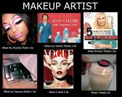 Makeup Artist Memes - makeup artist meme makeup artist meme generator what i do