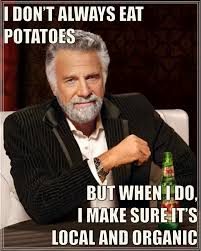 What If I Told You Potato Meme - why you should only eat locally grown organic potatoes as told by