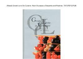 livre cuisine ducasse read grand livre de cuisine alain ducasse s desserts and pastries